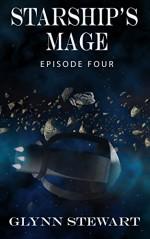 Starship's Mage: Episode 4 - Glynn Stewart