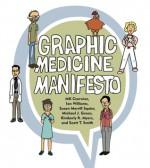 Graphic Medicine Manifesto - MK Czerwiec, Kimberly R. Myers, Scott T. Smith, Michael J. Green, Susan Merrill Squier, Ian Williams