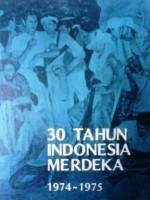 30 Tahun Indonesia Merdeka 1974 - 1975 (Jilid 4) - Tim Penyusun