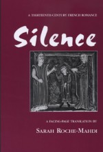 Silence: A Thirteenth-Century French Romance (Medieval Texts and Studies) - Unknown, Sarah Roche-Mahdi