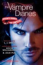 The Vampire Diaries: Stefan's Diaries #6: The Compelled - Julie Plec