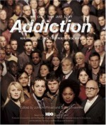 Addiction: Why Can't They Just Stop? - Sheila Nevins, John Hoffman, Susan Froemke, Susan Cheever