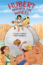 Hubert Invents the Wheel - Claire Montgomery, Monte Montgomery, Jeff Shelly