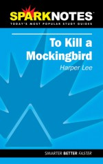 To Kill a Mockingbird (SparkNotes Literature Guide) - SparkNotes Editors, Ross Douthat, Harper Lee Lee