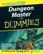 Dungeon Master For Dummies (for the Dungeons & Dragons Roleplaying Game) - Bill Slavicsek, Rich Baker