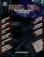 Panel Two: More Comic Book Scripts by Top Writers - Nat Gertler, Peter David, Scott McCloud