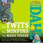 The Twits, The Minpins & The Magic Finger - Roald Dahl, Kate Winslet, Richard Ayoade