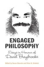 Engaged Philosophy: Essays in Honour of David Braybrooke - Susan Sherwin, Peter K. Schotch