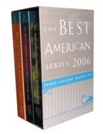 The Best American Series 2006 - Gold Gift Box: Three-Volume Boxed Set - Scott Turow, Michael Lewis, Ann Patchett