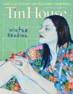 "Tin House 62: Volume 16, Number 2; ""Winter Reading"" - Win McCormack, Joy Williams, Alejandro Zambra, Ursula K. Le Guin, Dean Bakopoulos, Rebecca Makkai, John Benditt, Josh Weil, Madeline ffitch"
