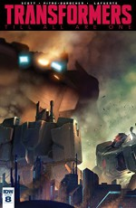 Transformers: Till All Are One #8 - Mairghread Scott, Sara Pitre-Durocher