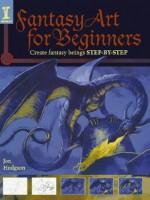 Fantasy Art for Beginners - Jon Hodgson
