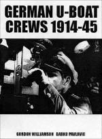 German U-Boat Crews 1914-45 - Gordon Williamson, Darko Pavlović