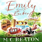 Emily Goes to Exeter: Travelling Matchmaker, Book 1 - M. C. Beaton, Collen Prendergast, Audible Studios
