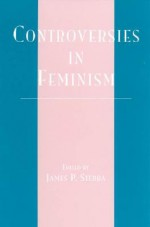Controversies in Feminism - James P. Sterba, Claudia Card, Jane Flax