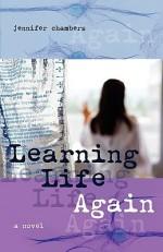 Learning Life Again - Jennifer Chambers