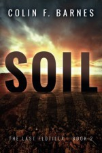 Soil (The Last Flotilla) - Colin F. Barnes