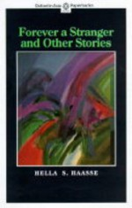 Forever a Stranger and Other Stories - Hella S. Haasse
