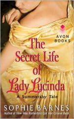 The Secret Life of Lady Lucinda - Sophie Barnes