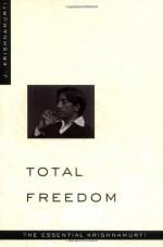 Total Freedom - Jiddu Krishnamurti