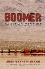 Boomer: Railroad Memoirs - Linda G. Niemann, Leslie Marmon Silko