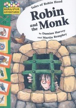 Robin and the Monk - Damian Harvey, Martin Remphry