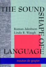 The Sound Shape of Language - Linda R. Waugh