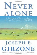 Never Alone: A Personal Way to God - Joseph F. Girzone