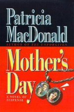 Mother's Day - Patricia MacDonald, Patricia Bourgeau