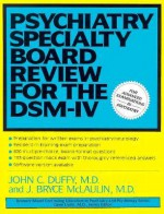 Psychiatry Specialty Board Review for the Dsm-IV - John Duffy
