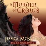 A Murder of Crows: Stained Series, Book Two - Jessica McBrayer, Valerie Gilbert
