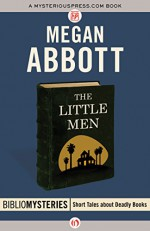 The Little Men (Bibliomysteries) - Megan Abbott