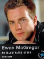 Ewan McGregor: An Illustrated History - David Bassom