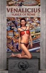 Venalicius - Slaver of Rome - V.W. Singer