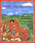 The Boy from Nine Miles: The Early Life of Bob Marley (Young Spirit Books) - Cedella Marley, Gerald Hausman