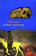 Cielo azul/ Blue Sky (Spanish Edition) - Galsan Tschinag