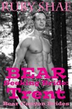 Bear Seeking Bride: Trent: (BBW Mail Order Bride Paranormal Shape Shifter Romance) (Bear Canyon Brides Book 3) - Ruby Shae