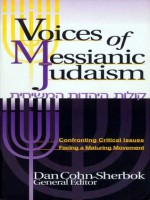Voices of Messianic Judaism: Confronting Critical Issues Facing a Maturing Movement - David J. Rudolph, Dan Cohn-Sherbok