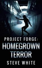 Homegrown Terror - Steve White