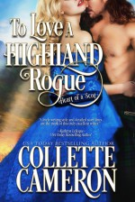 To Love a Highland Rogue - Collette Cameron