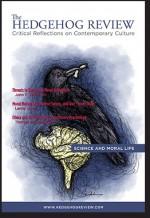 The Hedgehog Review: Science & Moral Life (Vol. 15, No. 1 (Spring 2013)) - Jennifer L. Gedded, John F. Kihlstrom, Lenny Moss, Thomas de Zengotita, Jan Slaby, Andrew Delbanco, Joseph E. Davis, Thomas Cushman, Albert O. Hirschman