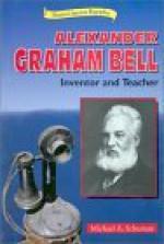 Alexander Graham Bell: Inventor and Teacher - Michael A. Schuman