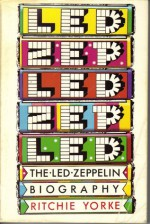The Led Zeppelin Biography - Ritchie Yorke