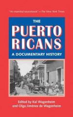 The Puerto Ricans - Kal Wagenheim, Olga Jimenez De Wagenheim