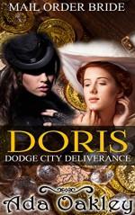 Mail Order Bride: Doris Dodge City Deliverance: Western Romance (Pioneer Historical Romance Series Book 1) - Ada Oakley, Katie Wyatt
