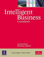 Intelligent Business: Intermediate Coursebook (Intelligent Business) - Tonya Trappe, Graham Tullis
