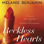 Reckless Hearts (Short Story): A Story of Slim Hawks and Ernest Hemingway - Melanie Benjamin, Cassandra Campbell, Random House Audio