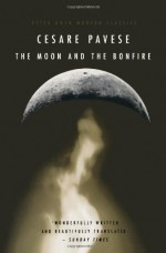 The Moon and the Bonfire - Cesare Pavese, Louise Sinclair