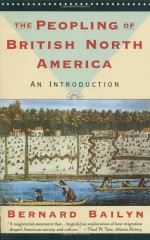The Peopling of British North America: An Introduction - Bernard Bailyn
