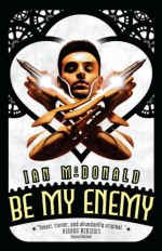 Be My Enemy - Ian McDonald